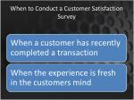 when to conduct a customer satisfaction survey