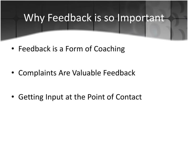 Why feedback is so important