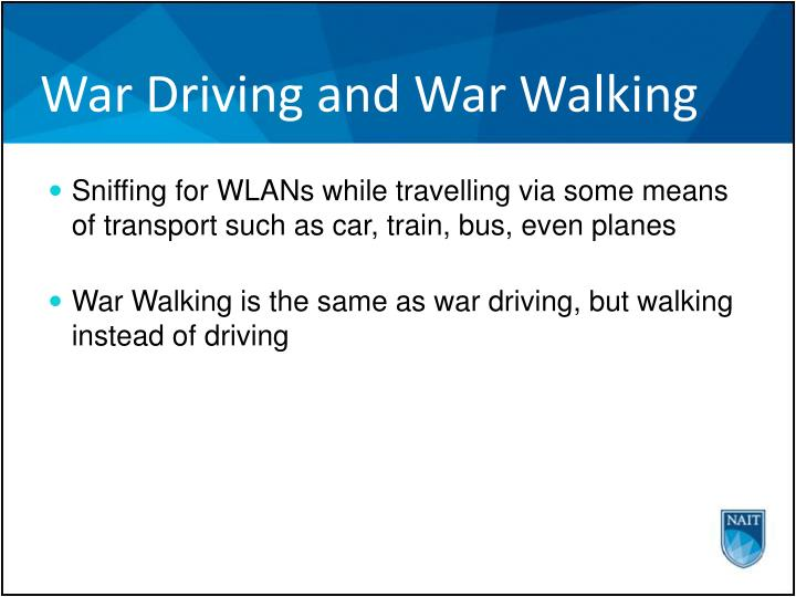 War Driving and War Walking