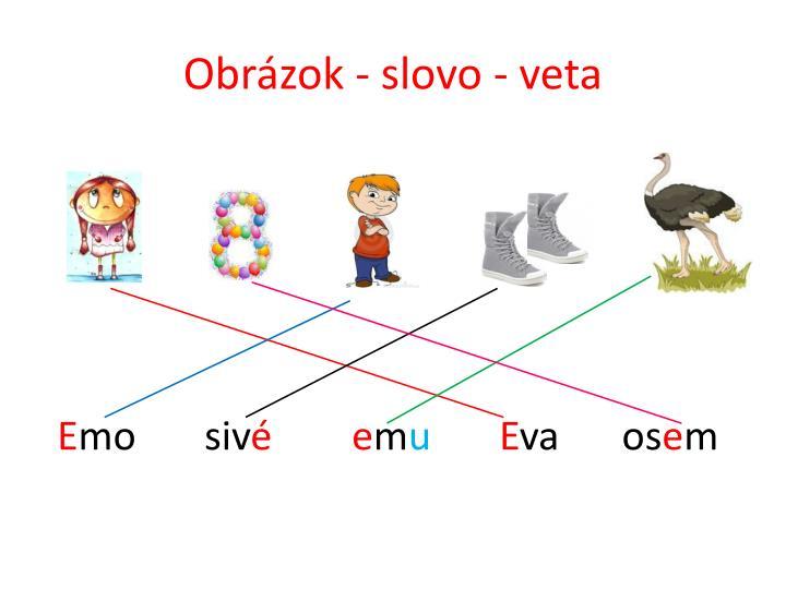 Obrázok - slovo - veta