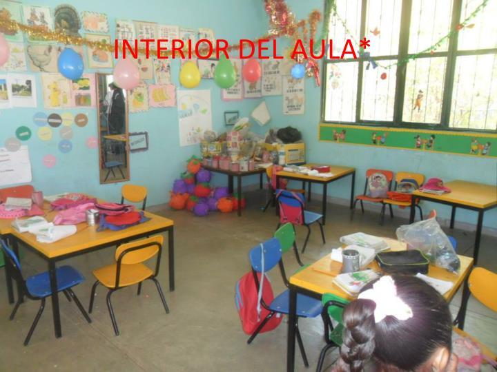 INTERIOR DEL AULA*