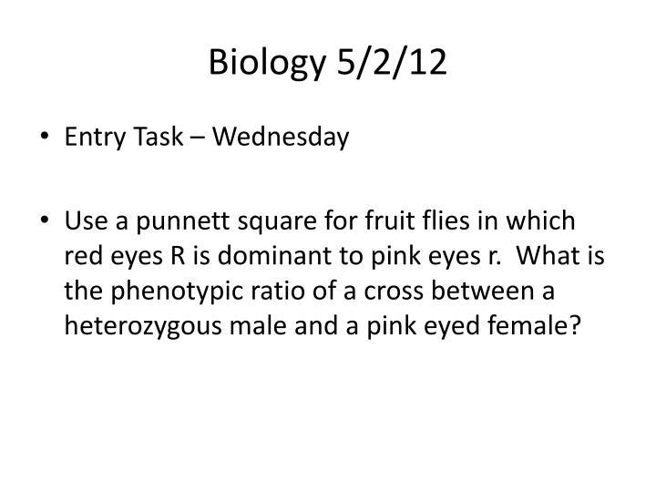Biology 5/2/12
