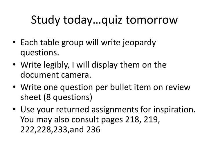 Study today…quiz tomorrow