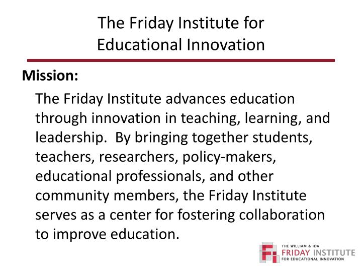 The friday institute for educational innovation