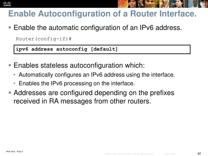 Enable Autoconfiguration of a Router Interface.