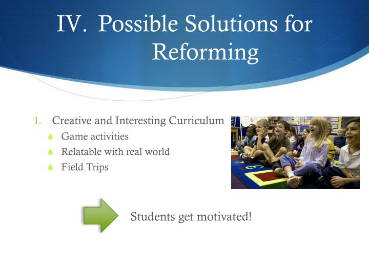 Possible Solutions for Reforming