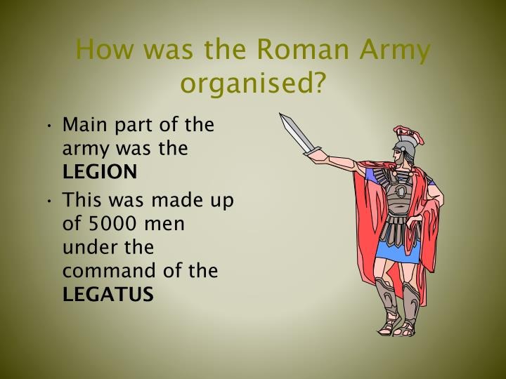 How was the Roman Army organised?