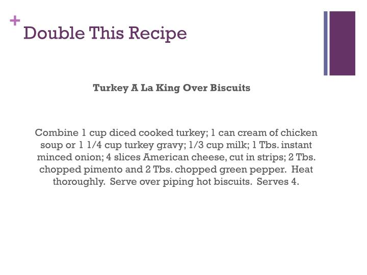 Double This Recipe