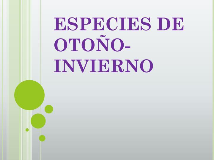 ESPECIES DE OTOÑO-INVIERNO