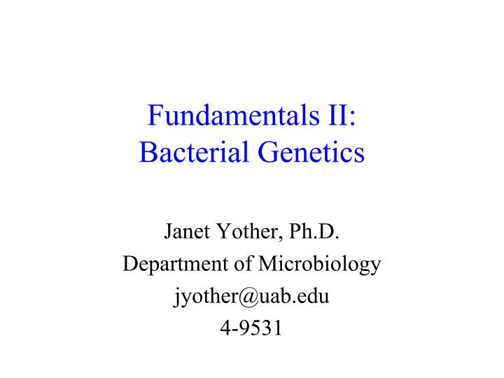 Fundamentals ii bacterial genetics