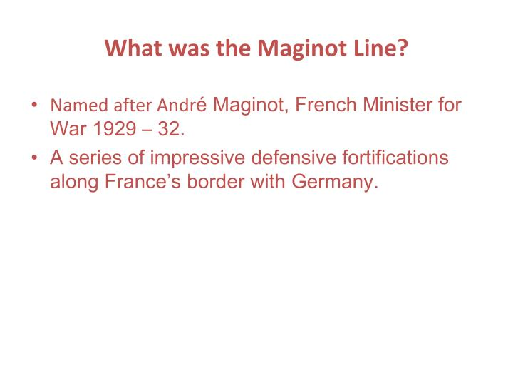 What was the Maginot Line?