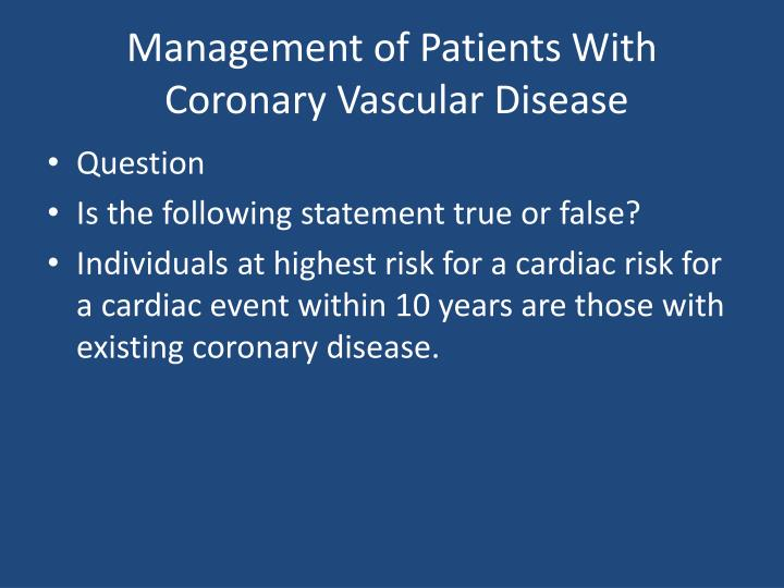 Management of patients with coronary vascular disease