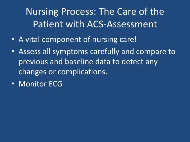 Nursing Process: The Care of the Patient with ACS-Assessment