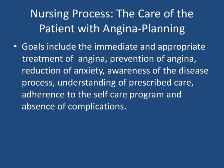 Nursing Process: The Care of the Patient with Angina-Planning