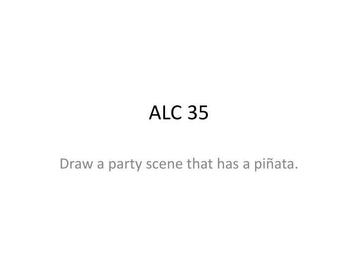 ALC 35