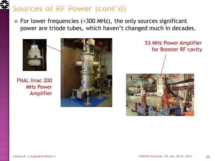 Sources of RF Power (cont'd)
