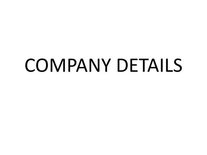COMPANY DETAILS