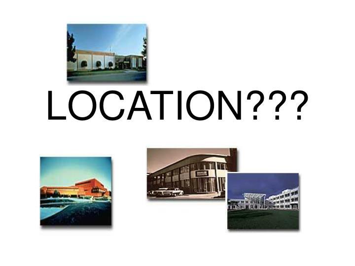 LOCATION???