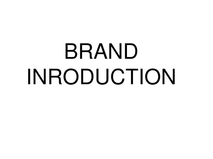 BRAND INRODUCTION