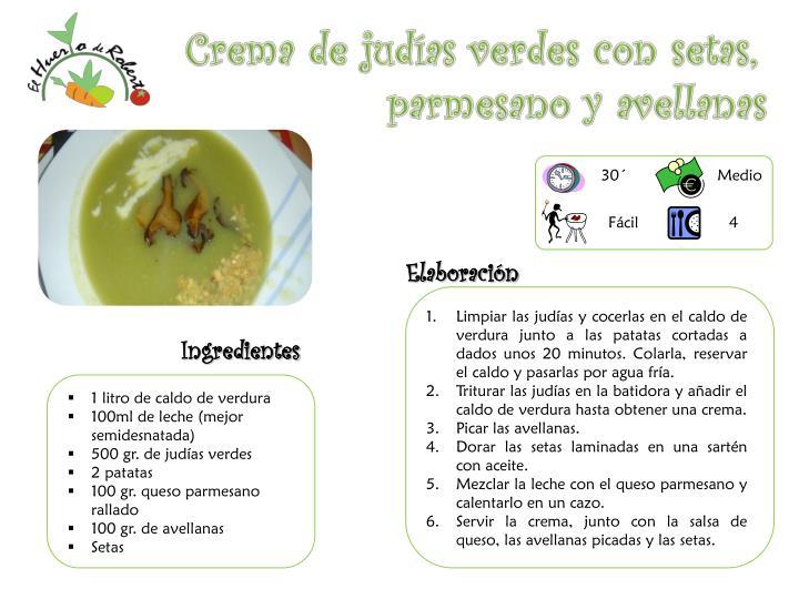 Crema de judías verdes con setas,    parmesano y avellanas