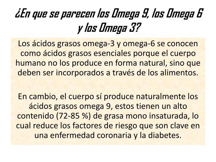¿En que se parecen los Omega 9, los Omega 6 y los Omega 3?