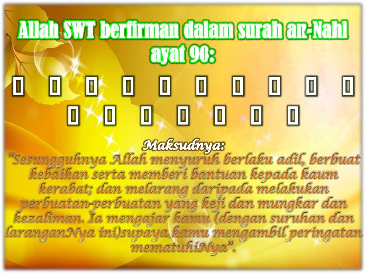 Allah SWT berfirman dalam surah an-Nahl ayat 90