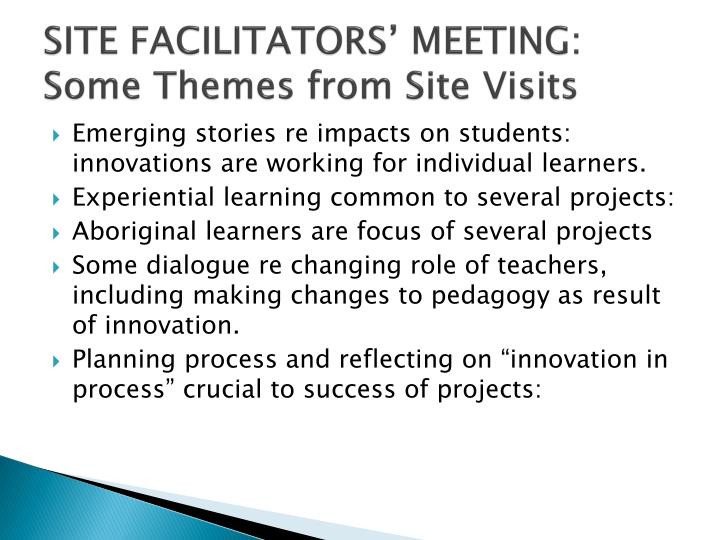 SITE FACILITATORS' MEETING: Some Themes from Site Visits
