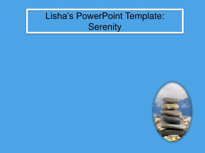 Lisha s powerpoint t emplate serenity