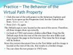 practice the behavior of the virtual path property3