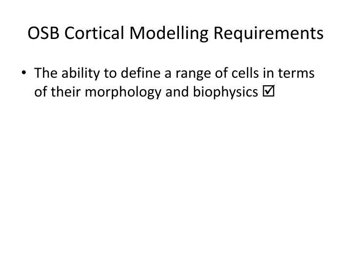 OSB Cortical Modelling Requirements