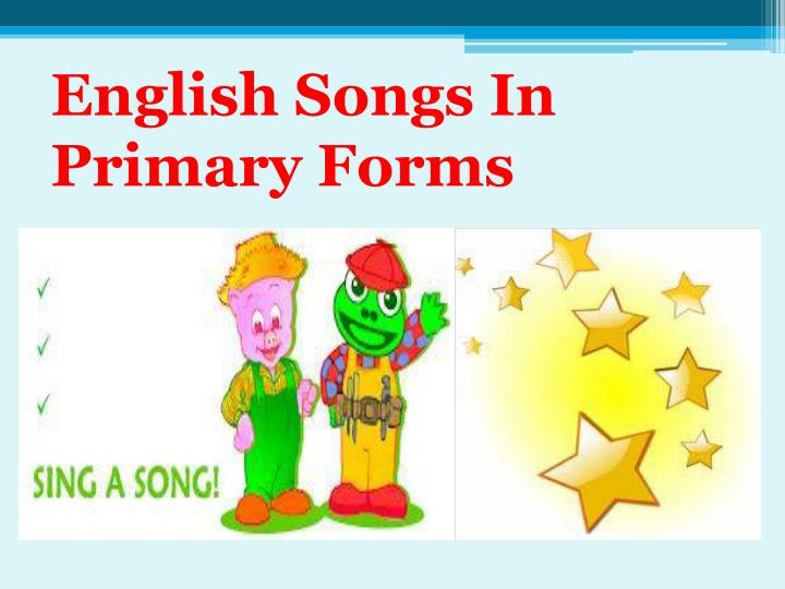 English Songs In Primary Forms