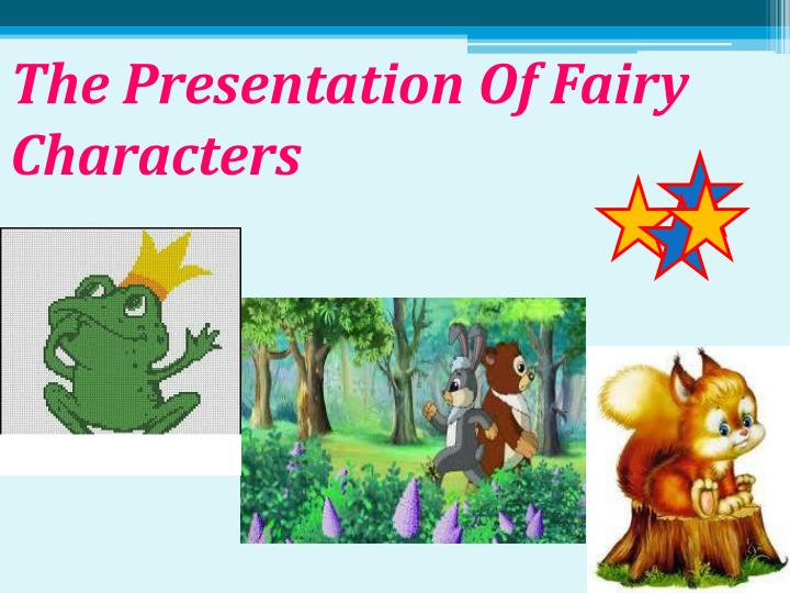 The Presentation Of Fairy     Characters