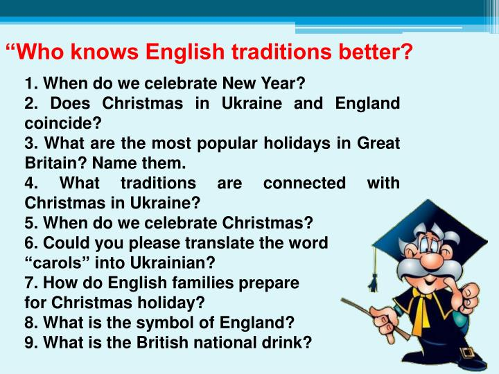 """Who knows English traditions better?"