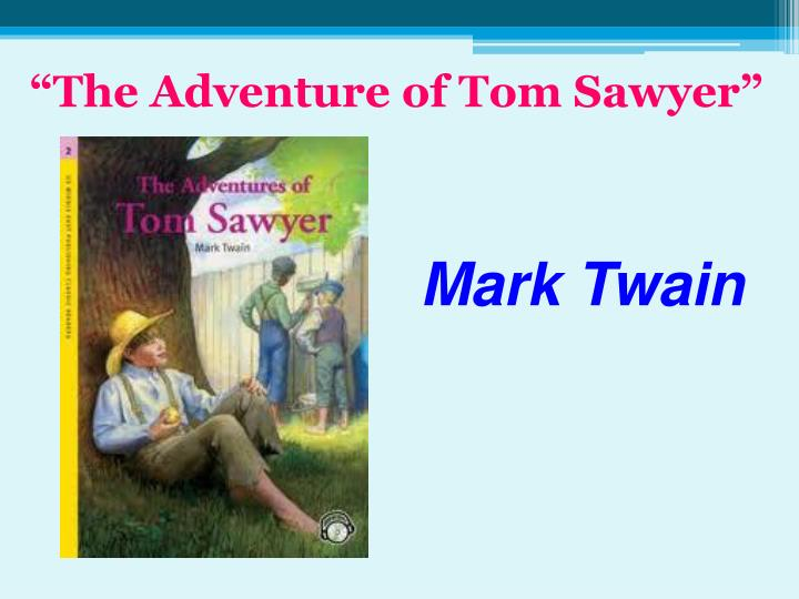 """The Adventure of Tom Sawyer"""