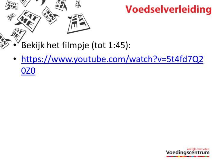 Bekijk het filmpje (tot 1:45):