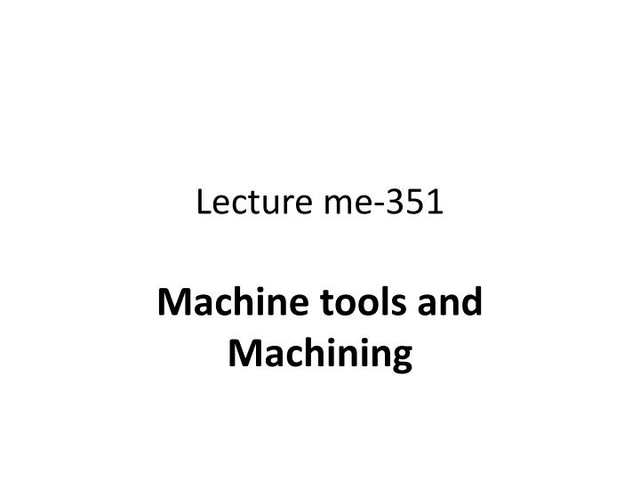 Lecture me-351