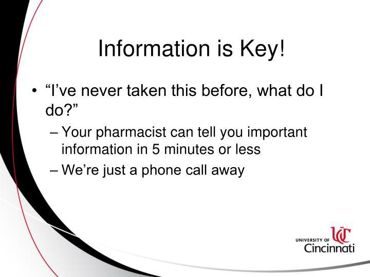 Information is Key!