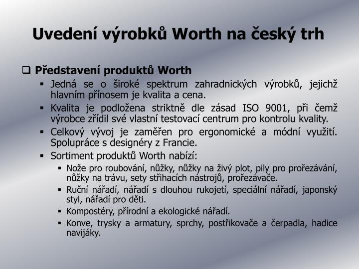 Uvedení výrobků Worth na český trh
