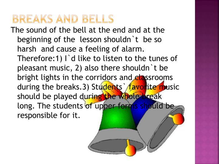 Breaks and bells