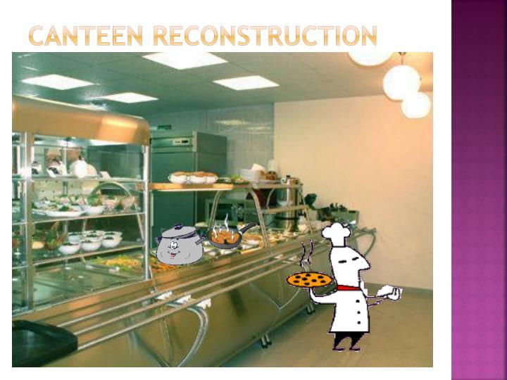 Canteen RECONSTRUCTION