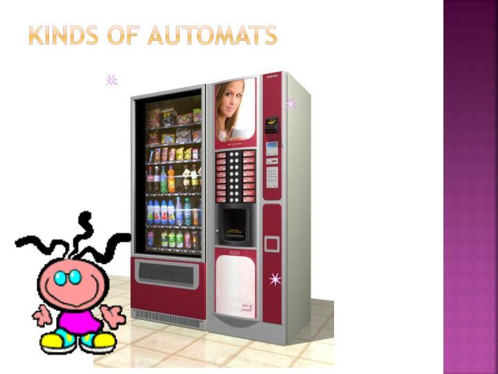 Kinds of automats