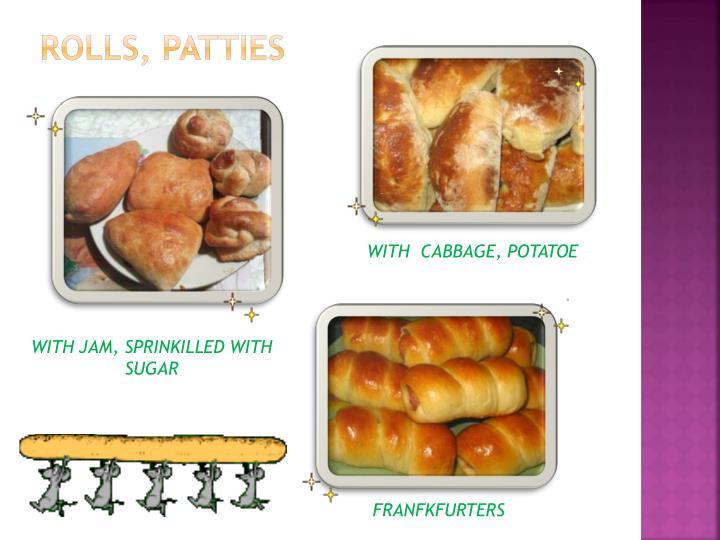 rolls, patties