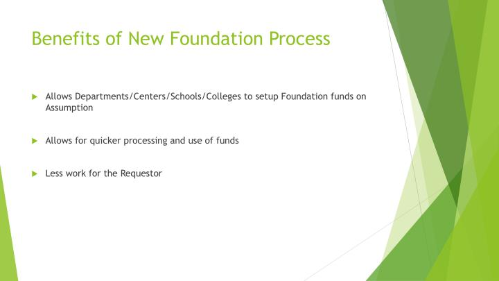 Benefits of New Foundation Process