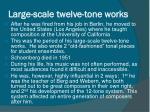 large scale twelve tone works