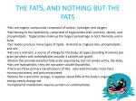 the fats and nothing but the fats