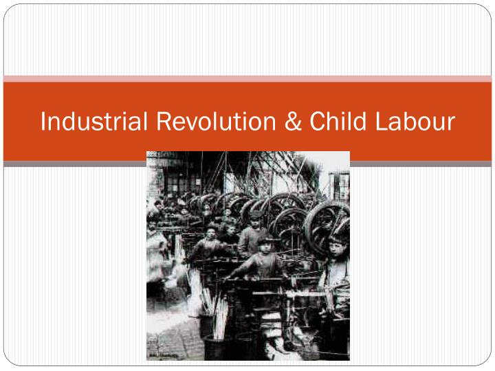 Industrial revolution child labour