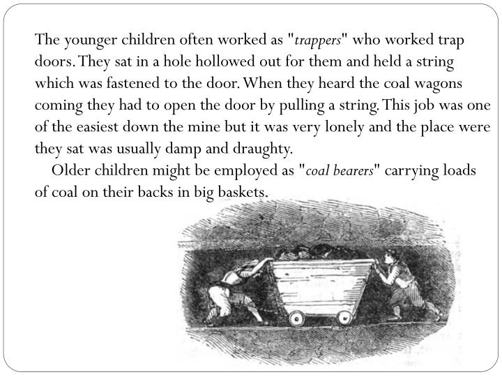 The younger children often worked as ""