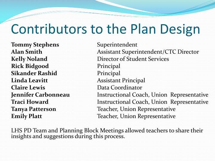 Contributors to the plan design