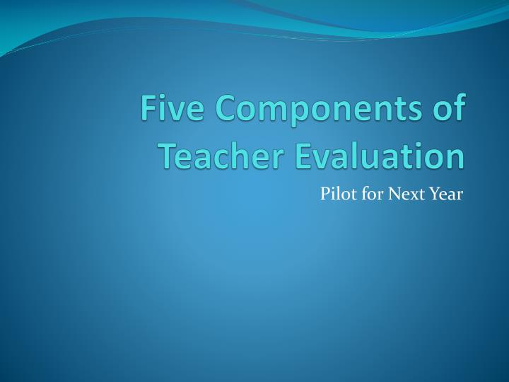 Five Components of Teacher Evaluation