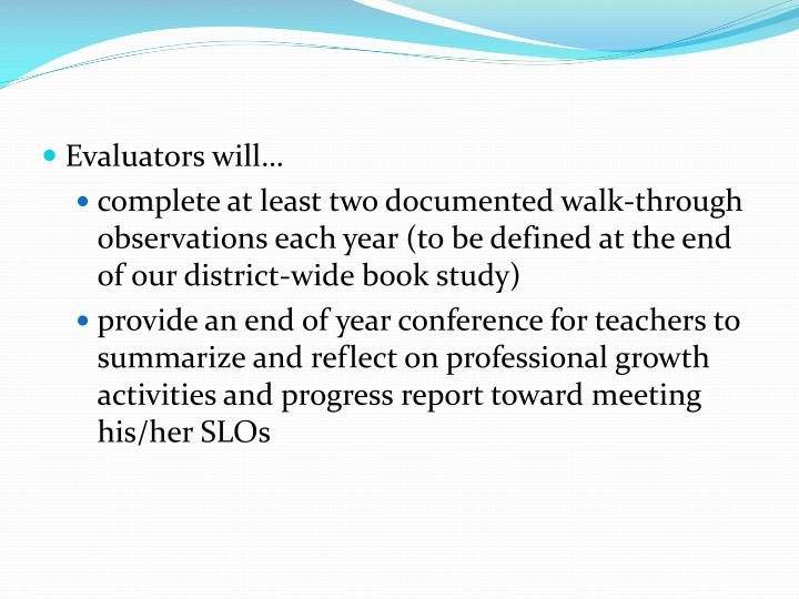 Evaluators will…